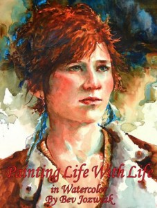 Painting Life with Life in Waterolor